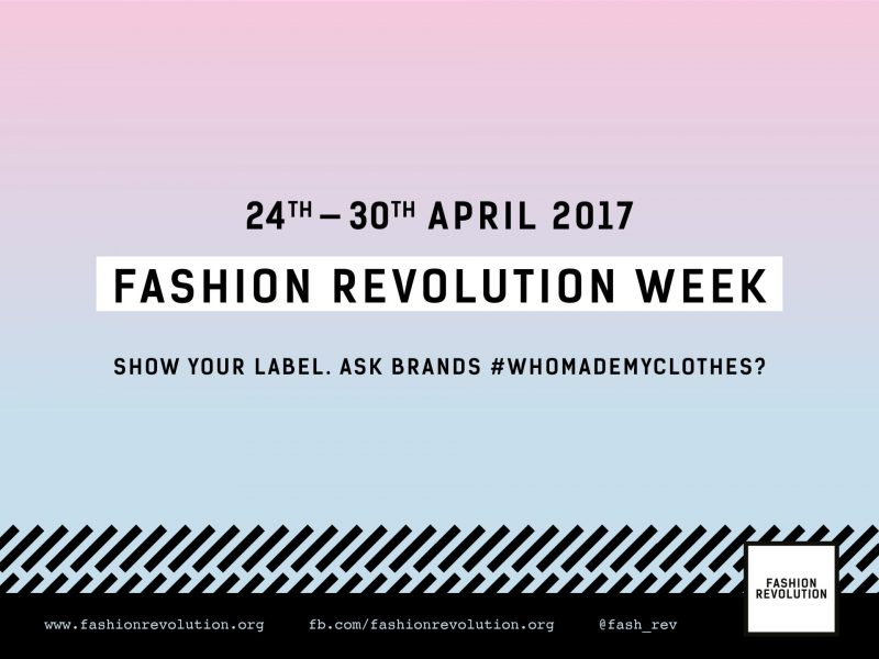 Fashion Revolution Week 2017