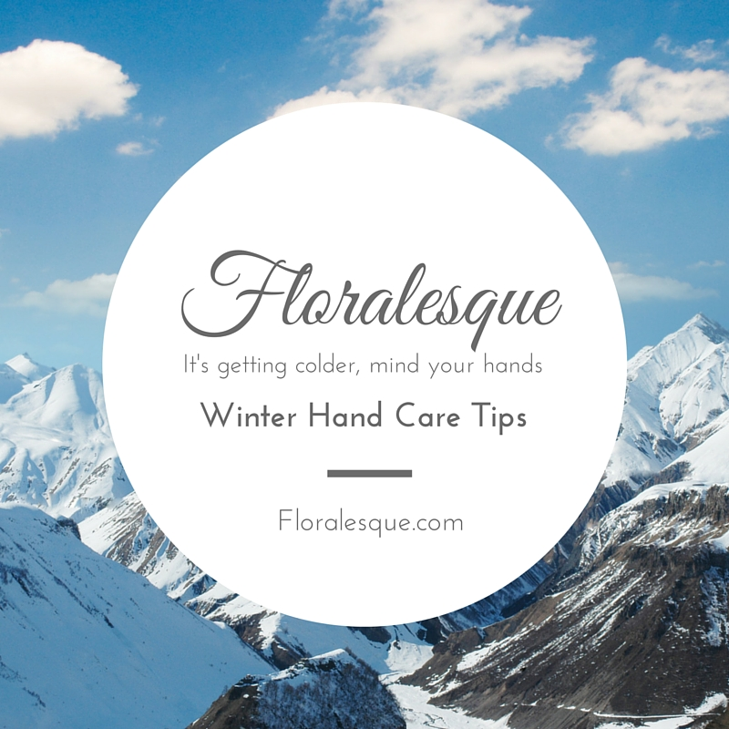 Floralesque Winter Hand Care Tips