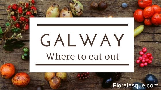 Where to eat – Galway
