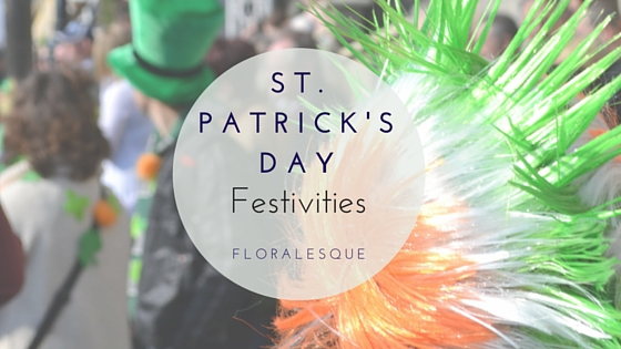 St. Patrick's Day Festivities Floralesque