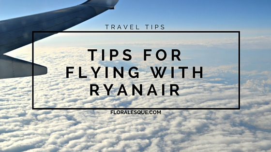 Floralesque Tips for flying with Ryanair airline